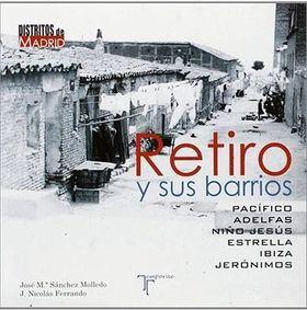 Un viaje a través del tiempo con el libro 'Retiro y sus barrios', para conocer el pasado del distrito