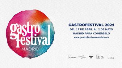 Gastrofestival 2021: sabores de Madrid