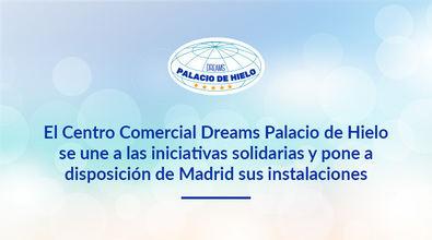 Dreams Palacio de Hielo, al servicio de Madrid